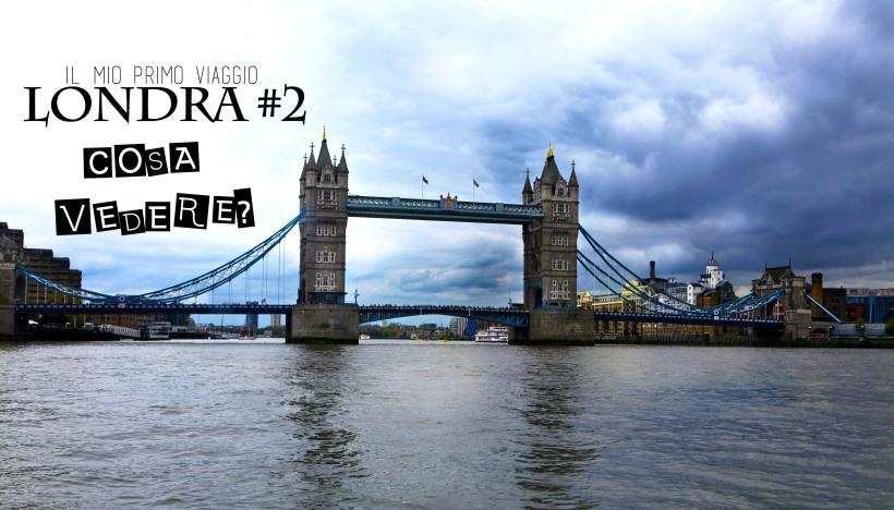 Londra #2- cosa vedere